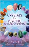 Crystals for Psychic Self-Protection - Judy Hall